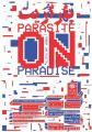 نمایشگاه پارازیت روی بهشت   Parasite on Paradise